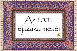 1001 éjszaka meséi – A szemetes és az előkelő dáma története